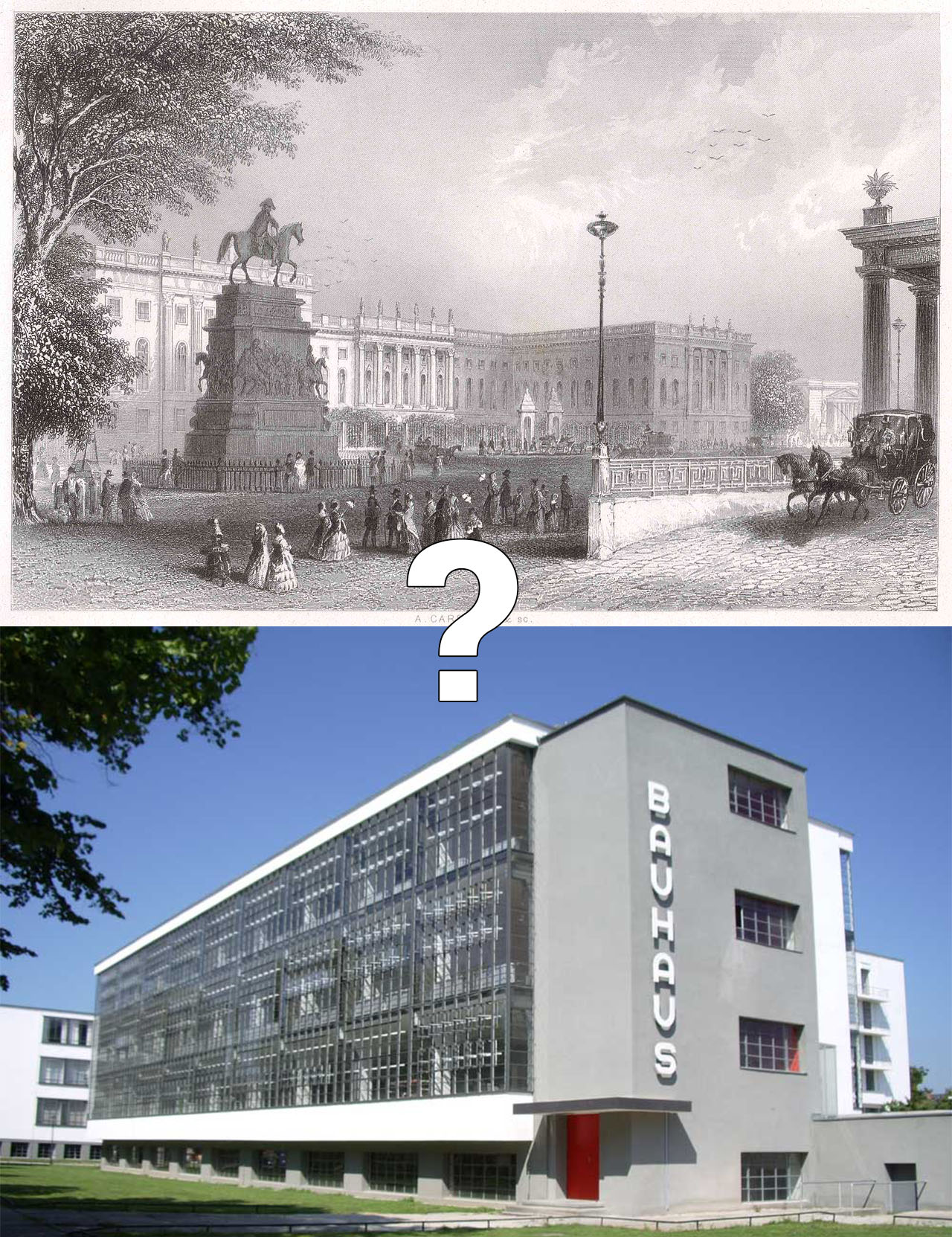 The University of Berlin, built in 1810 and The Bauhaus, Dessau, built in